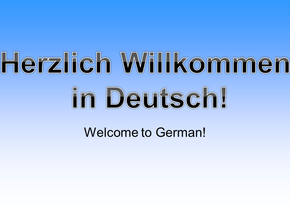 Welcome to German!