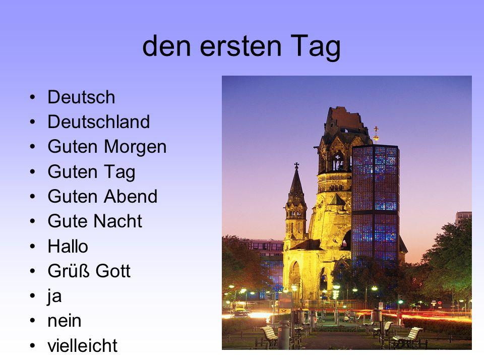 den ersten Tag Herr Frau Fräulein Tschüs Tschau/Ciao Auf Wiedersehen umlaut