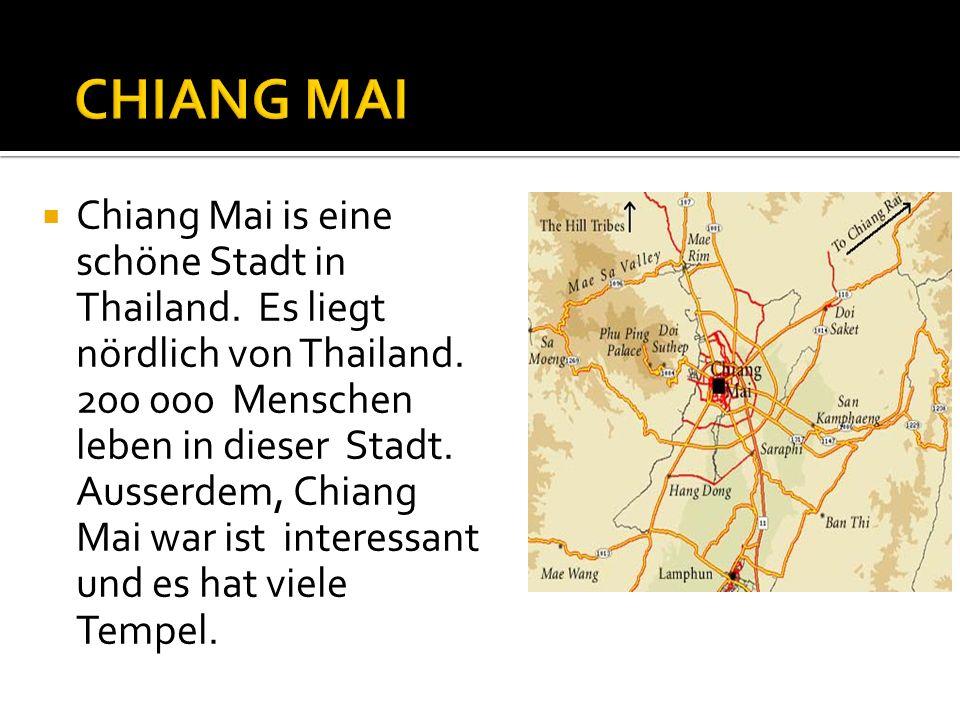 Chiang Mai is eine schöne Stadt in Thailand. Es liegt nördlich von Thailand.