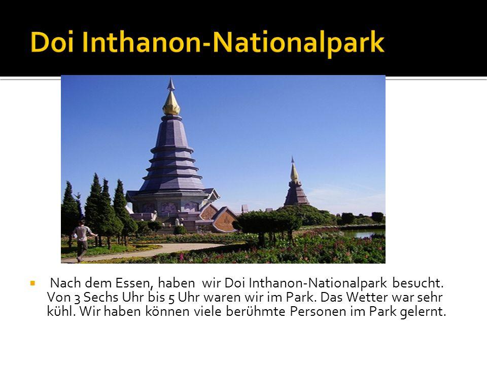 Nach dem Essen, haben wir Doi Inthanon-Nationalpark besucht.