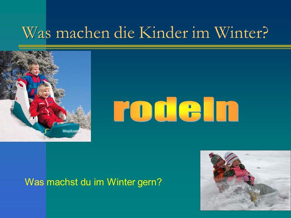 Was machen die Kinder im Winter? Was machst du im Winter gern?
