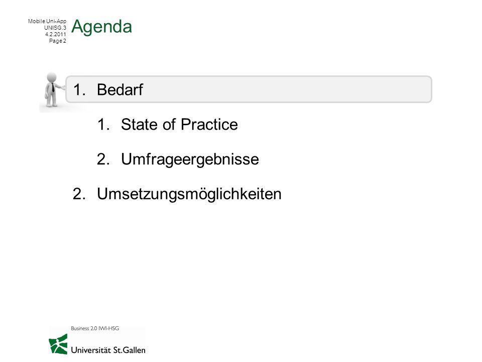 Mobile Uni-App UNISG.3 4.2.2011 Page 13 State-of-Practice Technische Umsetzung Quelle: http://www.dmolsen.com/mobile-in-higher-ed/?p=180 Zugriff 3.2.2011http://www.dmolsen.com/mobile-in-higher-ed/?p=180