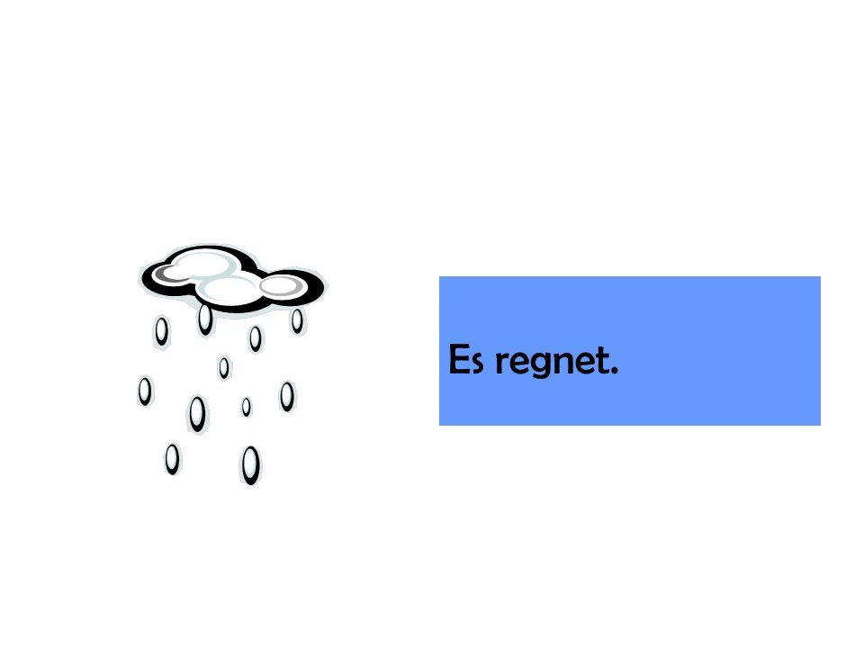 Es regnet.