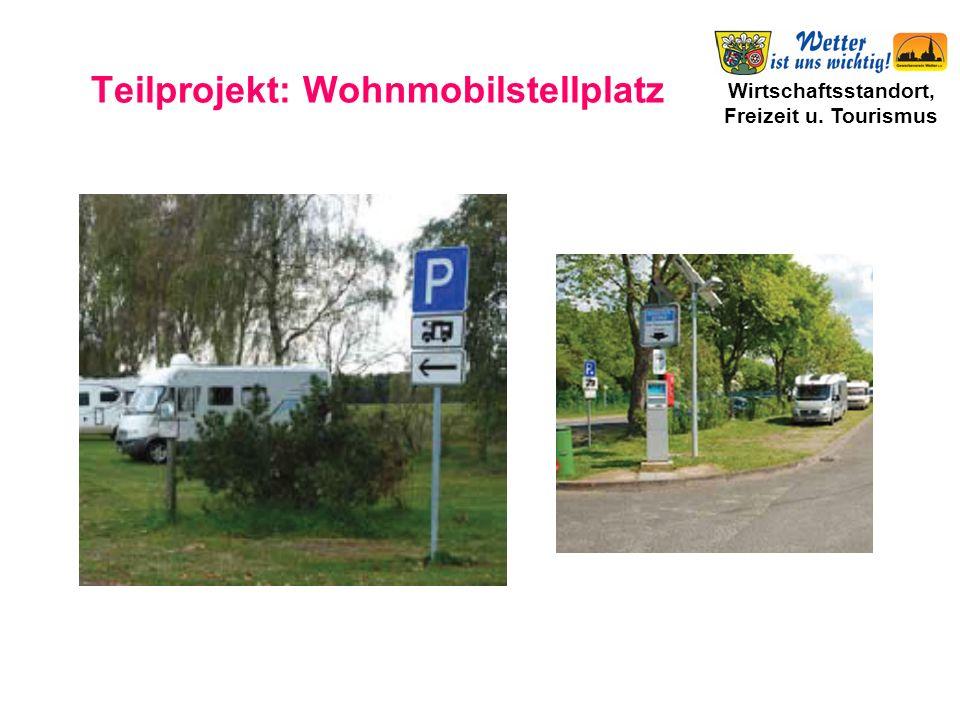 Wirtschaftsstandort, Freizeit u. Tourismus Teilprojekt: Wohnmobilstellplatz