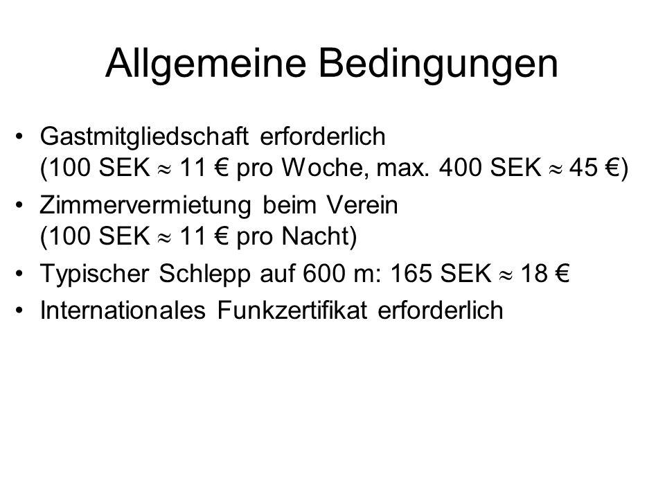 Allgemeine Bedingungen Gastmitgliedschaft erforderlich (100 SEK 11 pro Woche, max. 400 SEK 45 ) Zimmervermietung beim Verein (100 SEK 11 pro Nacht) Ty