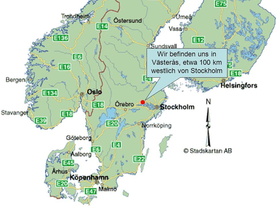 Wir befinden uns in Västerås, etwa 100 km westlich von Stockholm