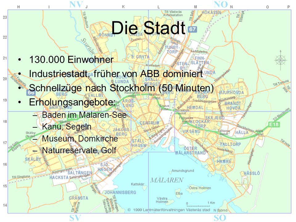 Die Stadt 130.000 Einwohner Industriestadt, früher von ABB dominiert Schnellzüge nach Stockholm (50 Minuten) Erholungsangebote: –Baden im Mälaren-See