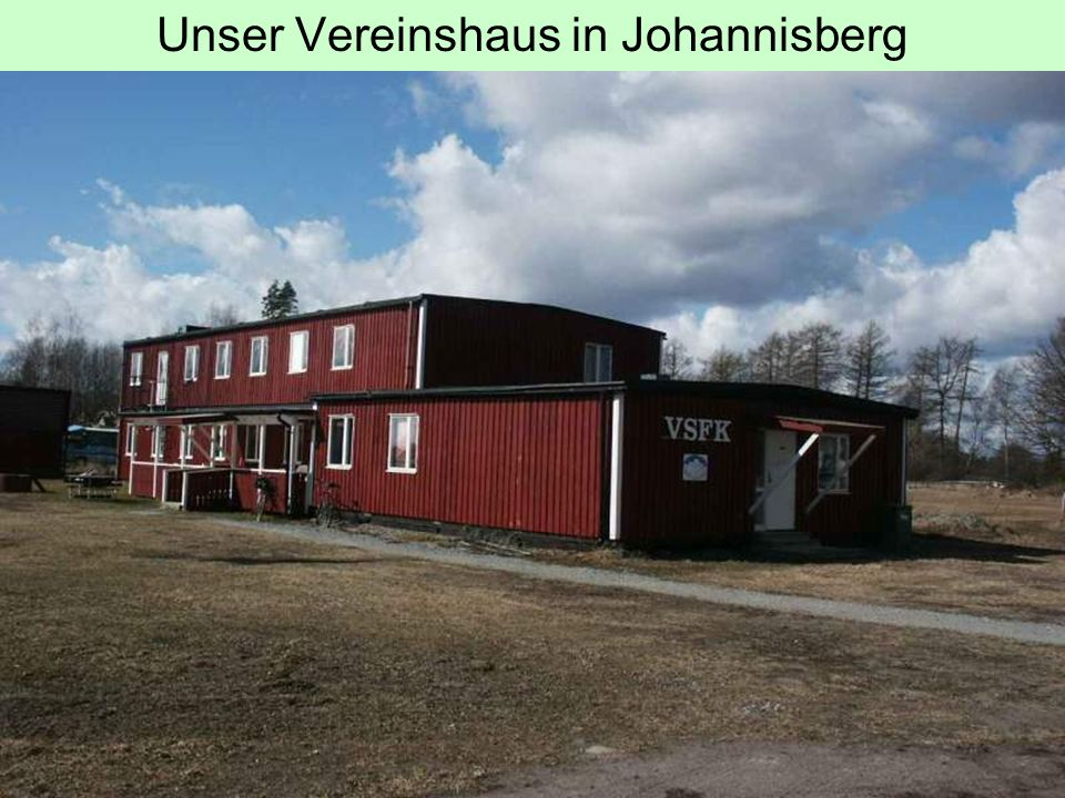 Bei unserem Verein zu Besuch Das Vereinshaus hat drei Übernachtungsräume zu mieten.