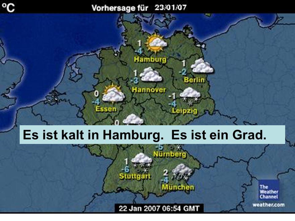 Es ist kalt in Hamburg. Es ist ein Grad.