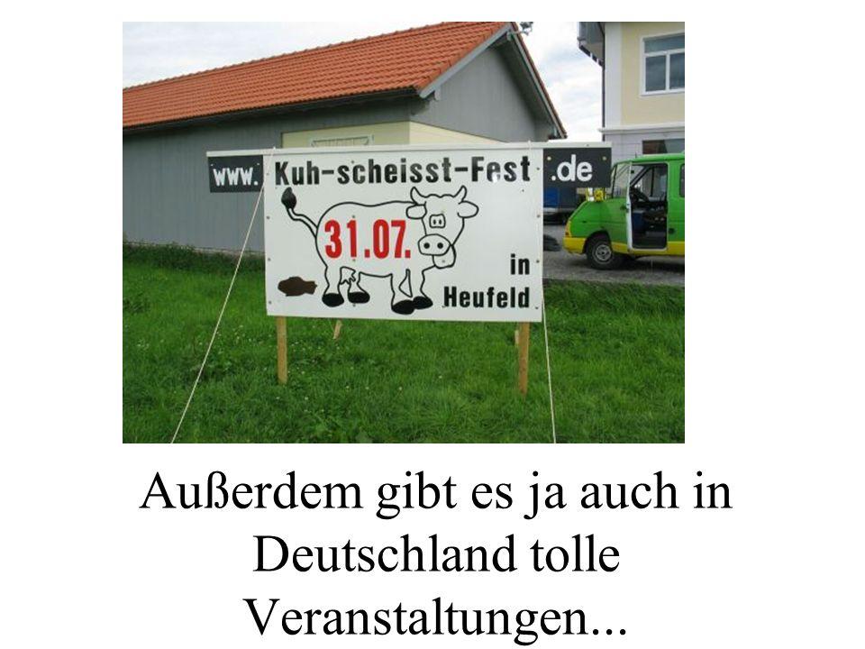 Außerdem gibt es ja auch in Deutschland tolle Veranstaltungen...