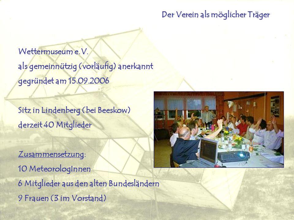 Der Verein als möglicher Träger Wettermuseum e.V.