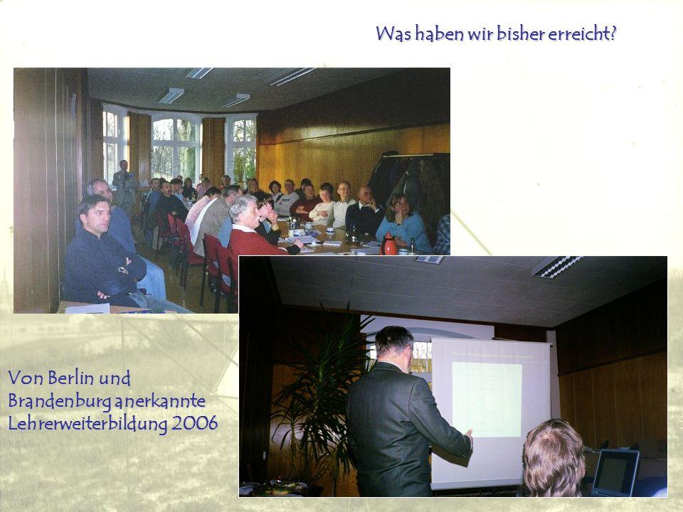 Was haben wir bisher erreicht? Von Berlin und Brandenburg anerkannte Lehrerweiterbildung 2006