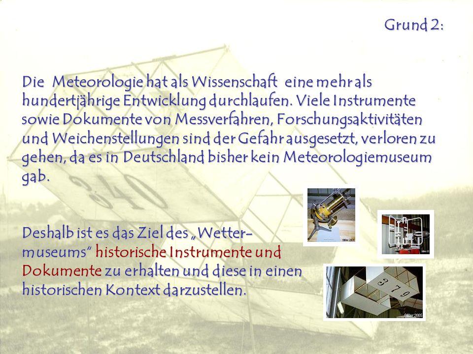 Grund 2: Die Meteorologie hat als Wissenschaft eine mehr als hundertjährige Entwicklung durchlaufen.