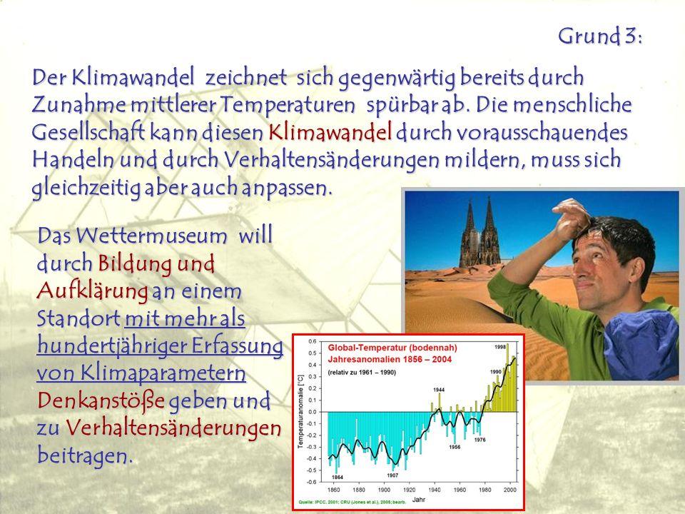 Grund 3: Der Klimawandel zeichnet sich gegenwärtig bereits durch Zunahme mittlerer Temperaturen spürbar ab.