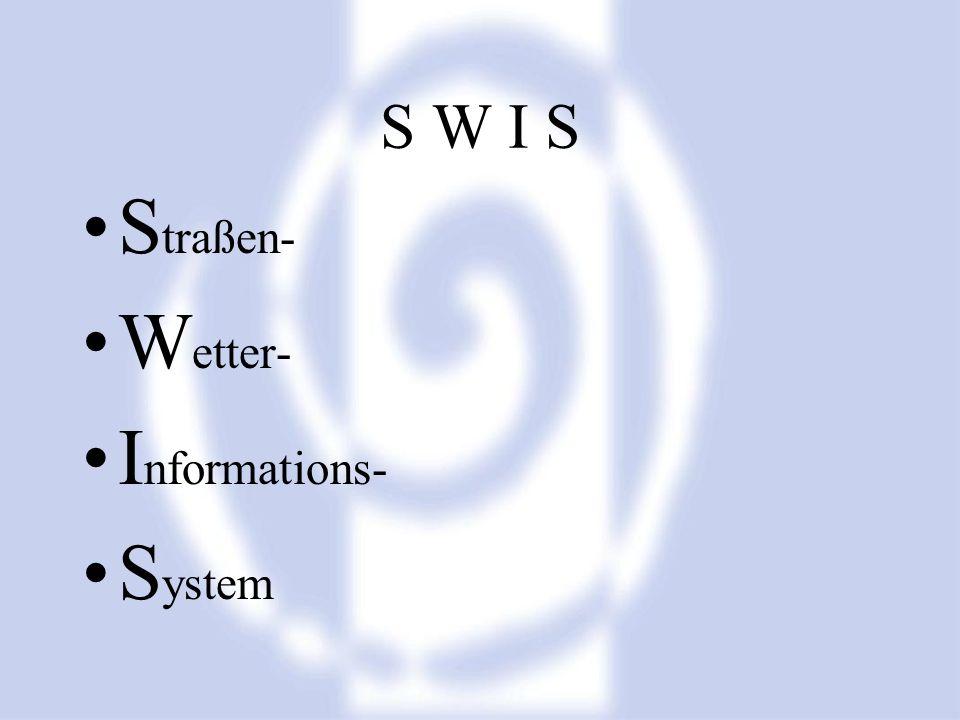 S W I S S traßen- W etter- I nformations- S ystem
