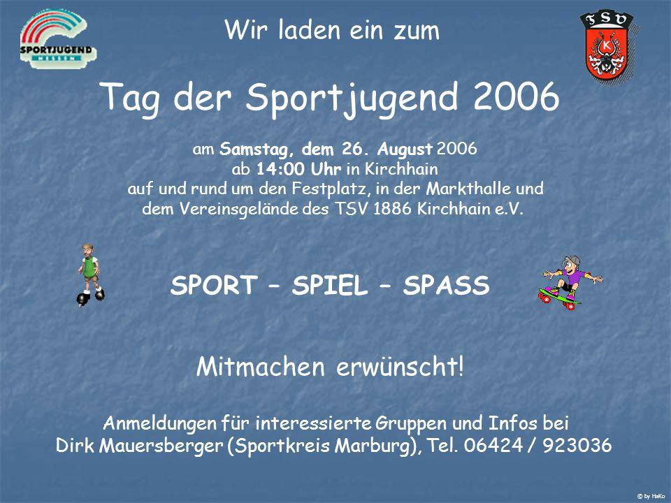 Wir laden ein zum Tag der Sportjugend 2006 am Samstag, dem 26. August 2006 ab 14:00 Uhr in Kirchhain auf und rund um den Festplatz, in der Markthalle
