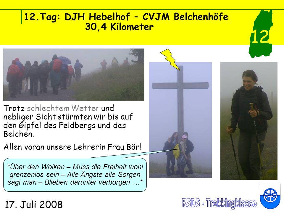12.Tag: DJH Hebelhof – CVJM Belchenhöfe 30,4 Kilometer 17. Juli 2008 12 Trotz schlechtem Wetter und nebliger Sicht stürmten wir bis auf den Gipfel des