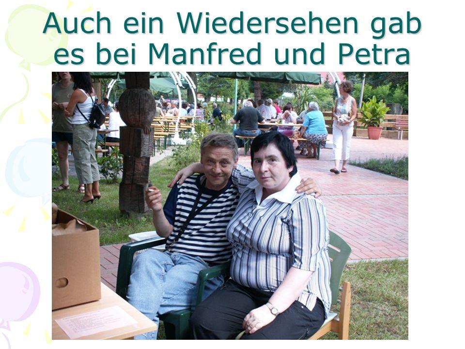 Auch ein Wiedersehen gab es bei Manfred und Petra