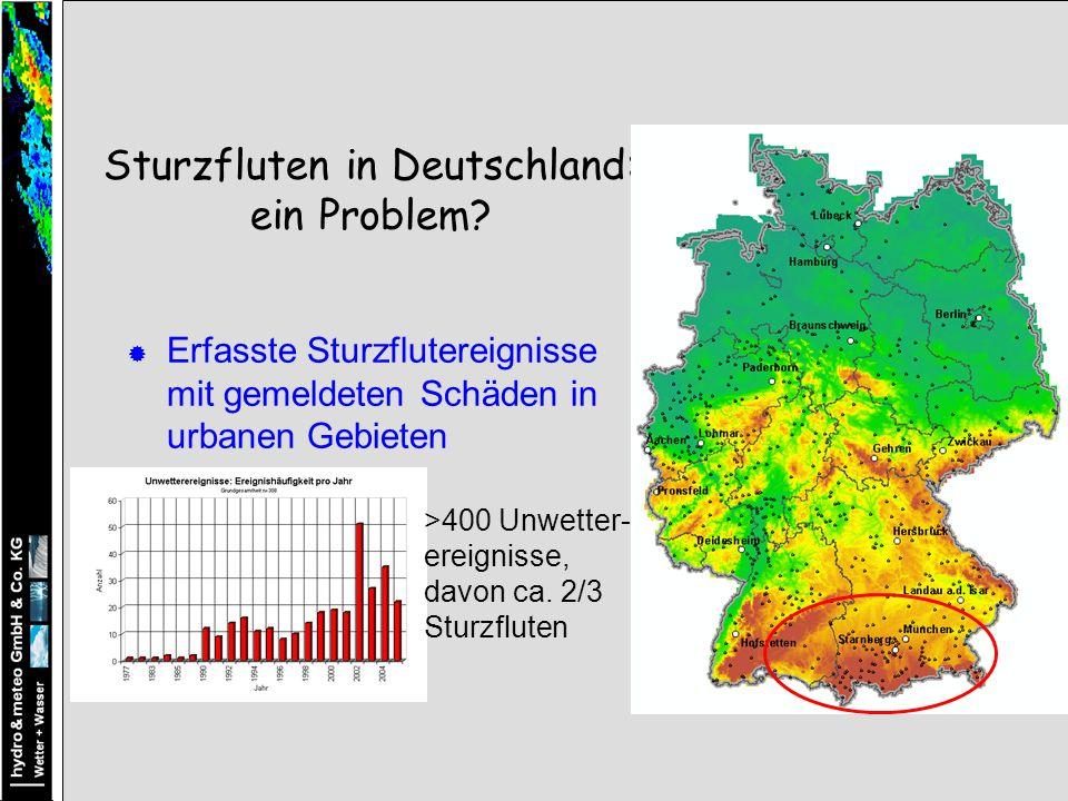 Sturzfluten in Deutschland: ein Problem.>400 Unwetter- ereignisse, davon ca.