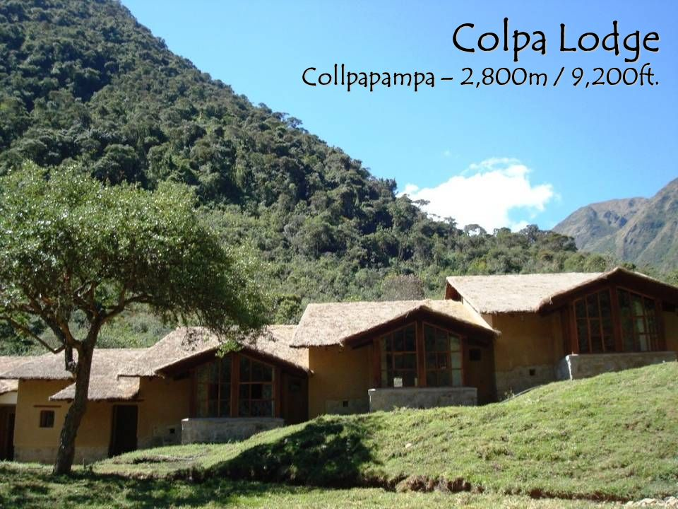 Colpa Lodge Collpapampa – 2,800m / 9,200ft.