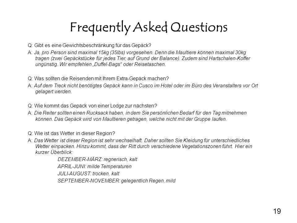 Frequently Asked Questions Q: Gibt es eine Gewichtsbeschränkung für das Gepäck.