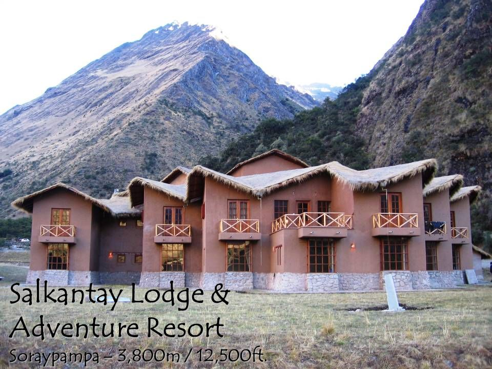 Salkantay Lodge & Adventure Resort Soraypampa – 3,800m / 12,500ft.