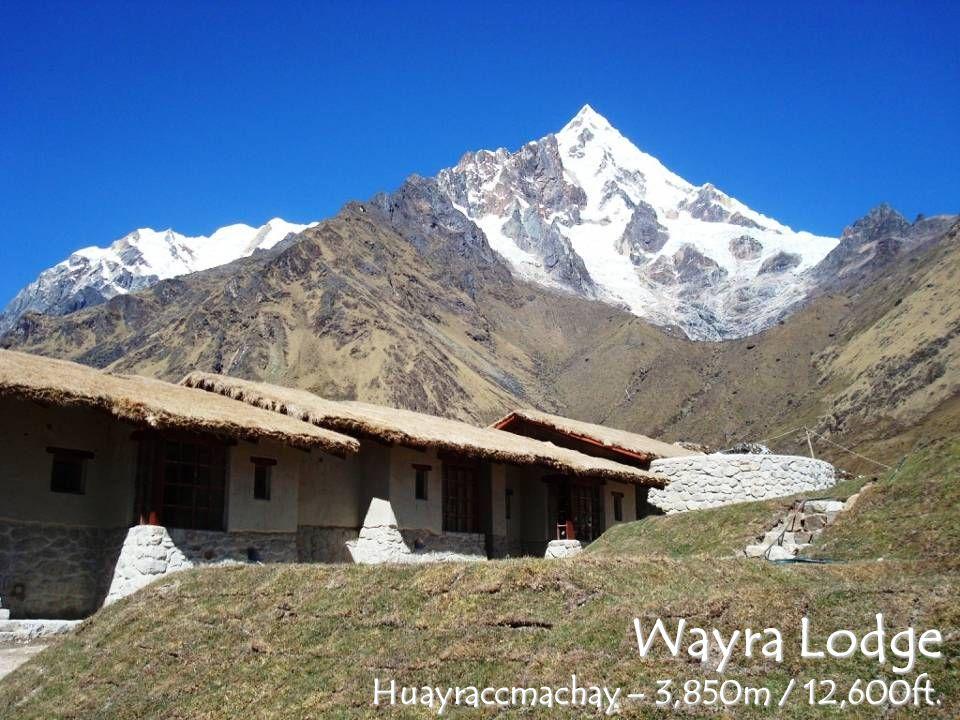 Wayra Lodge Huayraccmachay – 3,850m / 12,600ft.