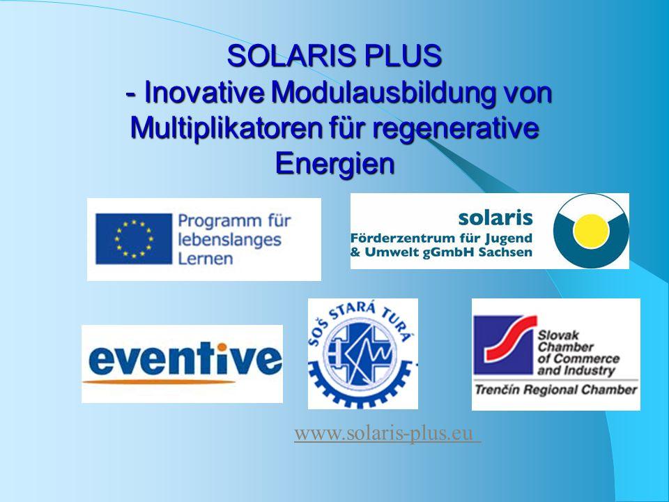 SOLARIS PLUS - Inovative Modulausbildung von Multiplikatoren für regenerative Energien www.solaris-plus.eu
