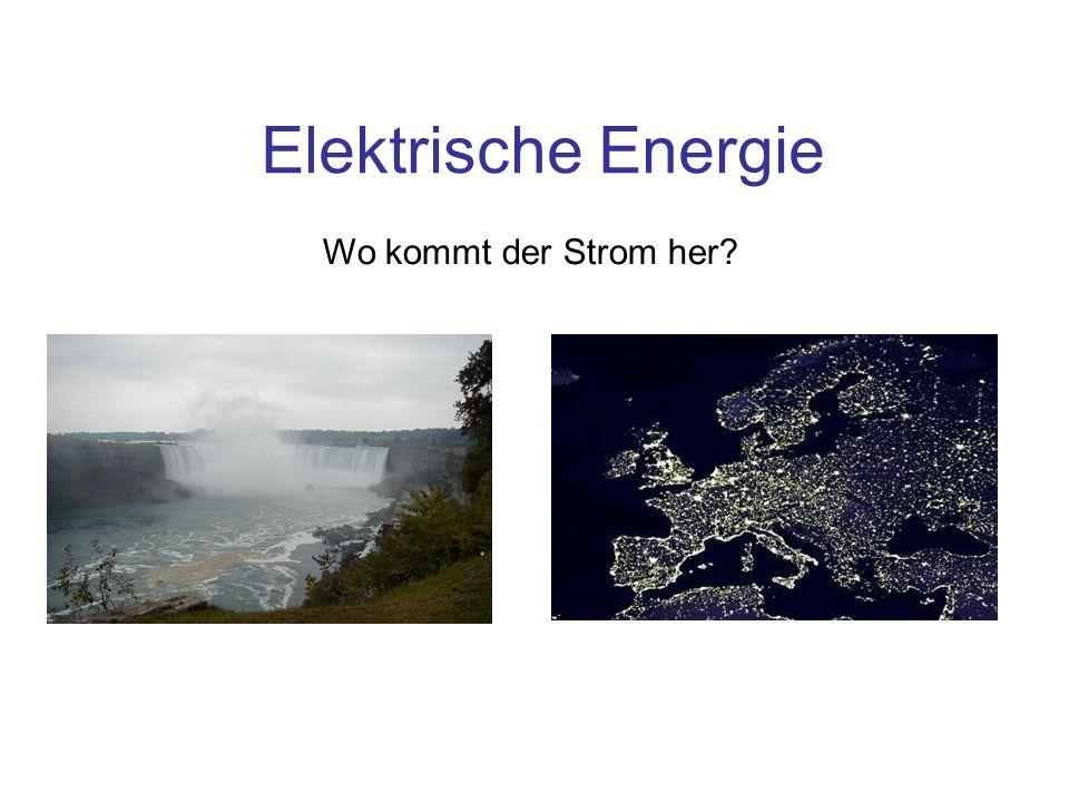 Elektrische Energie Wo kommt der Strom her?