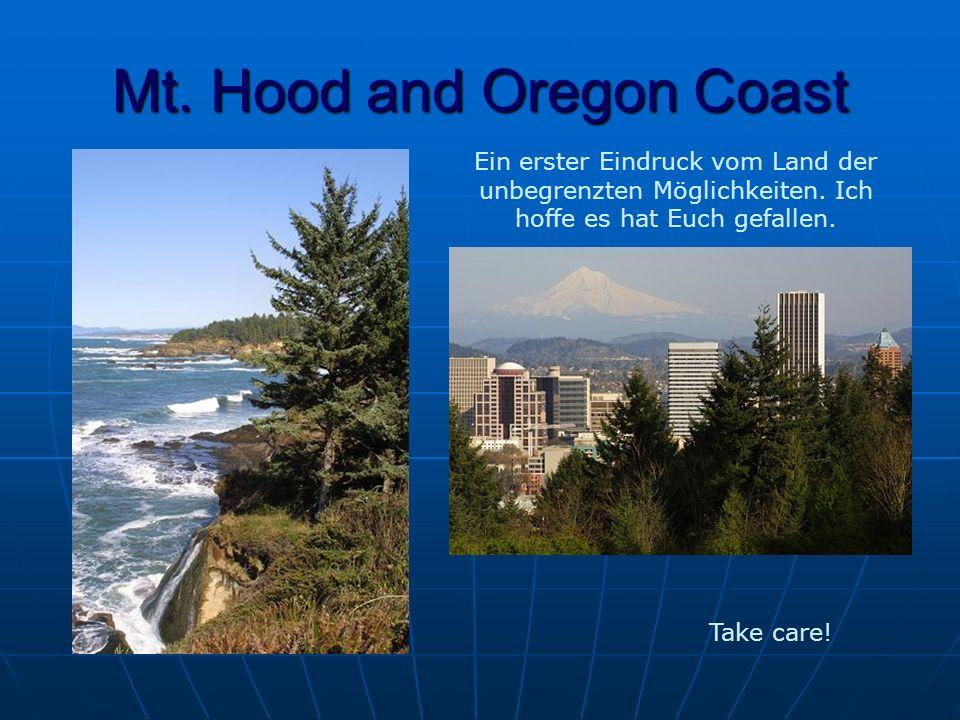 Mt. Hood and Oregon Coast Ein erster Eindruck vom Land der unbegrenzten Möglichkeiten.