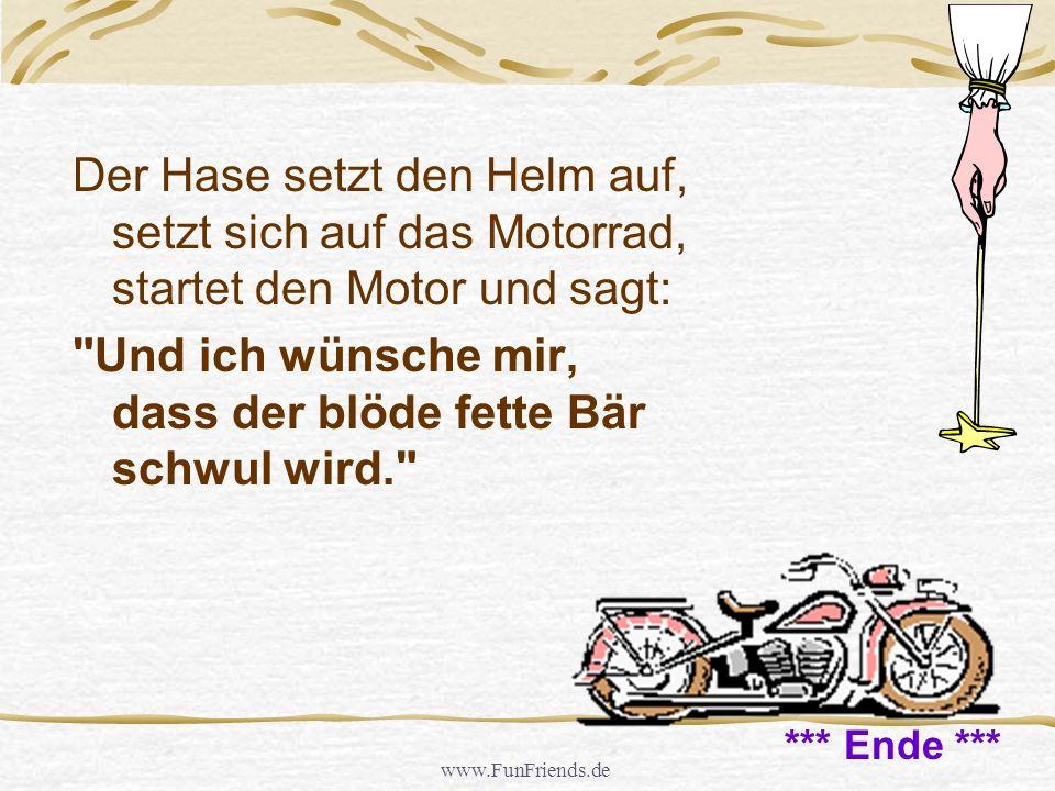 www.FunFriends.de Es tut ´nen Rundumschlag und auf der ganzen Welt gab es nur noch Bärinnen, außer ihm. Und alle waren heiß auf ihn.
