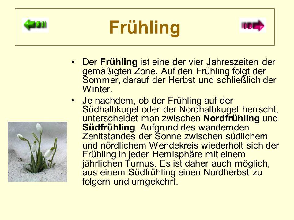 Frühling Der Frühling ist eine der vier Jahreszeiten der gemäßigten Zone.