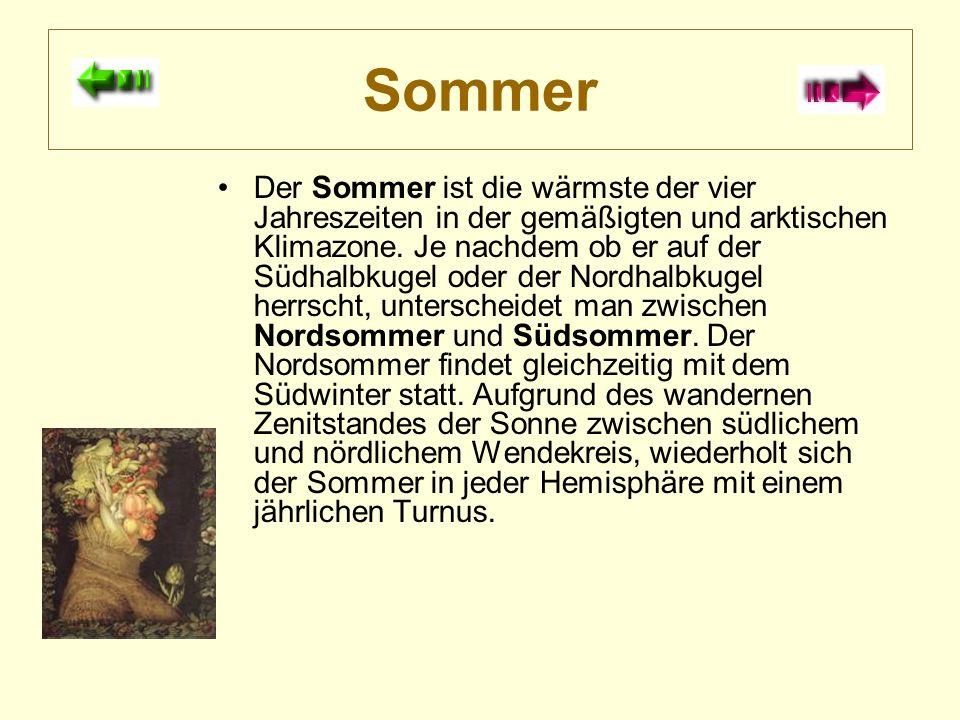 Sommer Der Sommer ist die wärmste der vier Jahreszeiten in der gemäßigten und arktischen Klimazone.