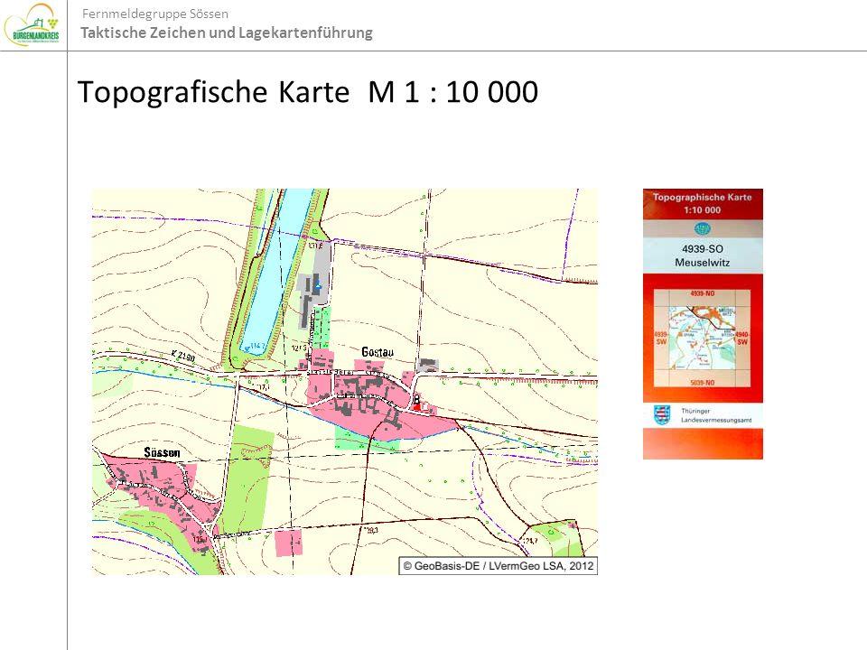 Fernmeldegruppe Sössen Taktische Zeichen und Lagekartenführung Topografische Karte M 1 : 10 000