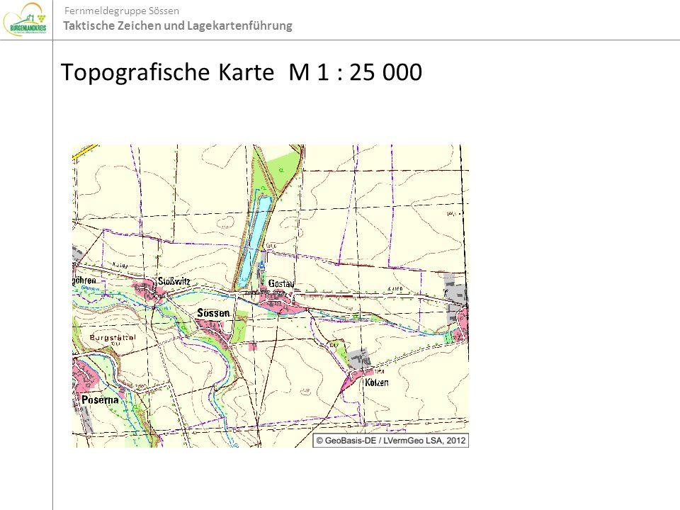 Fernmeldegruppe Sössen Taktische Zeichen und Lagekartenführung Topografische Karte M 1 : 25 000