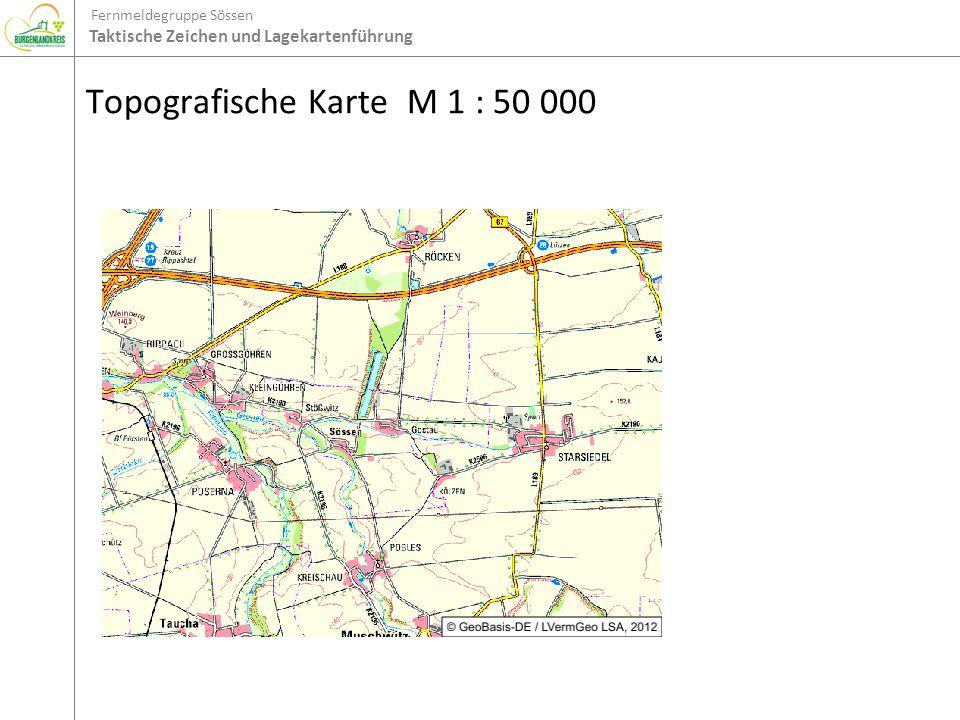 Fernmeldegruppe Sössen Taktische Zeichen und Lagekartenführung Führen der Lagekarte Kartenmaterial ggf.