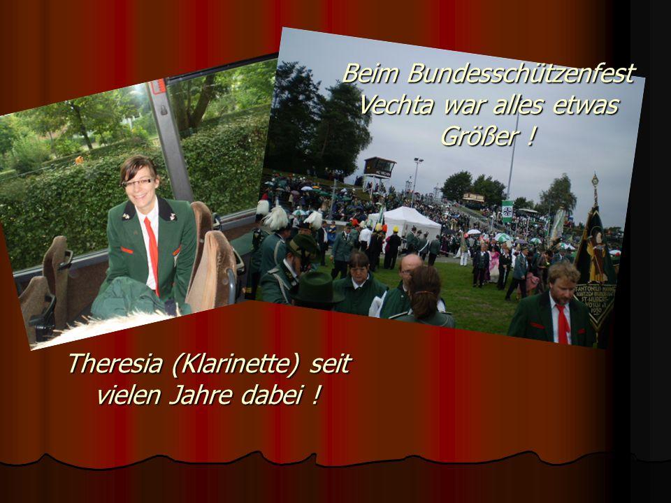 Theresia (Klarinette) seit vielen Jahre dabei ! Beim Bundesschützenfest Vechta war alles etwas Größer !