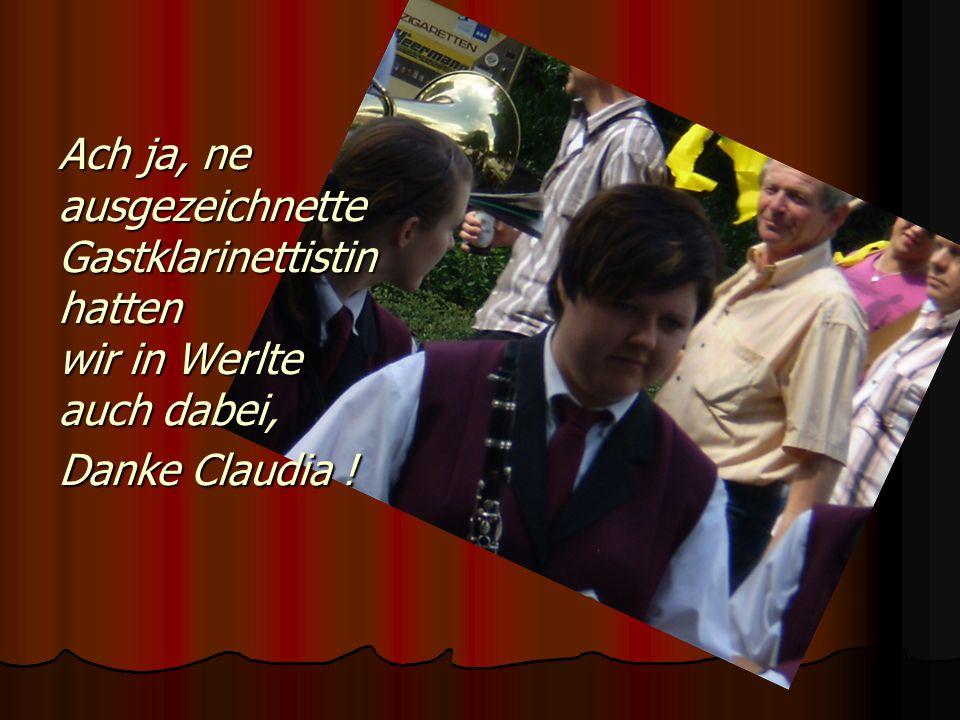 Ach ja, ne ausgezeichnette Gastklarinettistin hatten wir in Werlte auch dabei, Danke Claudia !