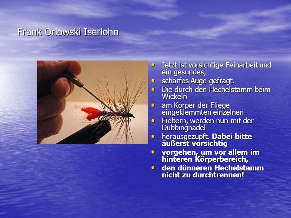 Fliegenbinden mit Frank Orlowski So sollte Euer Schätzchen So sollte Euer Schätzchen nun aussehen...