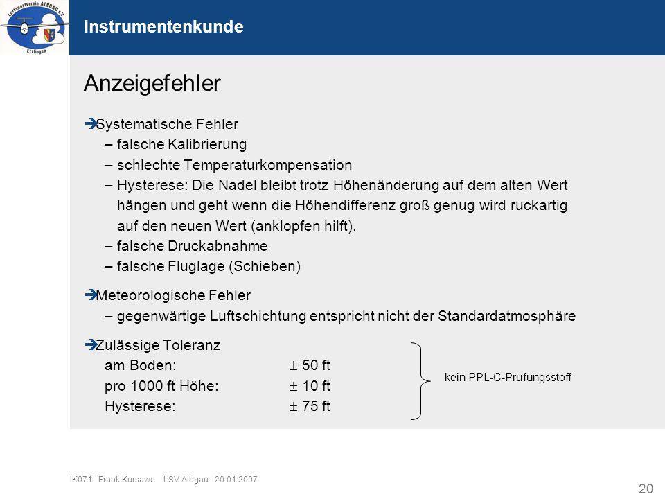 20 IK071 Frank Kursawe LSV Albgau 20.01.2007 Systematische Fehler – falsche Kalibrierung – schlechte Temperaturkompensation – Hysterese: Die Nadel ble