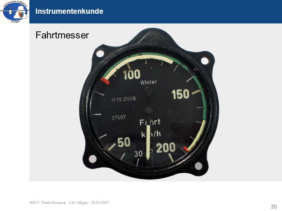 30 IK071 Frank Kursawe LSV Albgau 20.01.2007 Instrumentenkunde Fahrtmesser