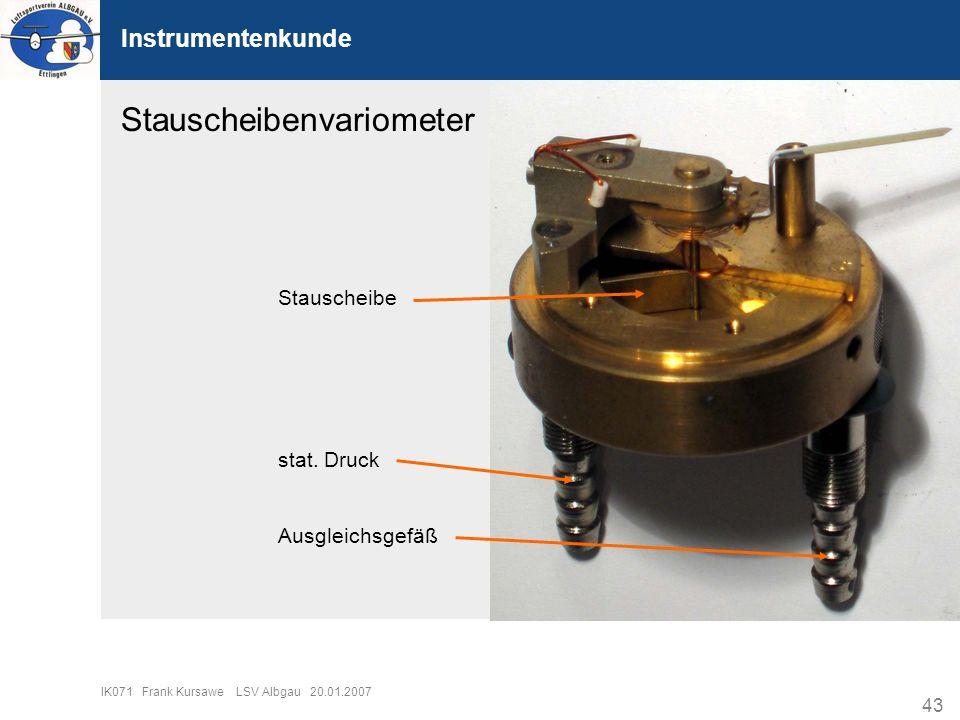 43 IK071 Frank Kursawe LSV Albgau 20.01.2007 Instrumentenkunde Stauscheibenvariometer Stauscheibe stat. Druck Ausgleichsgefäß