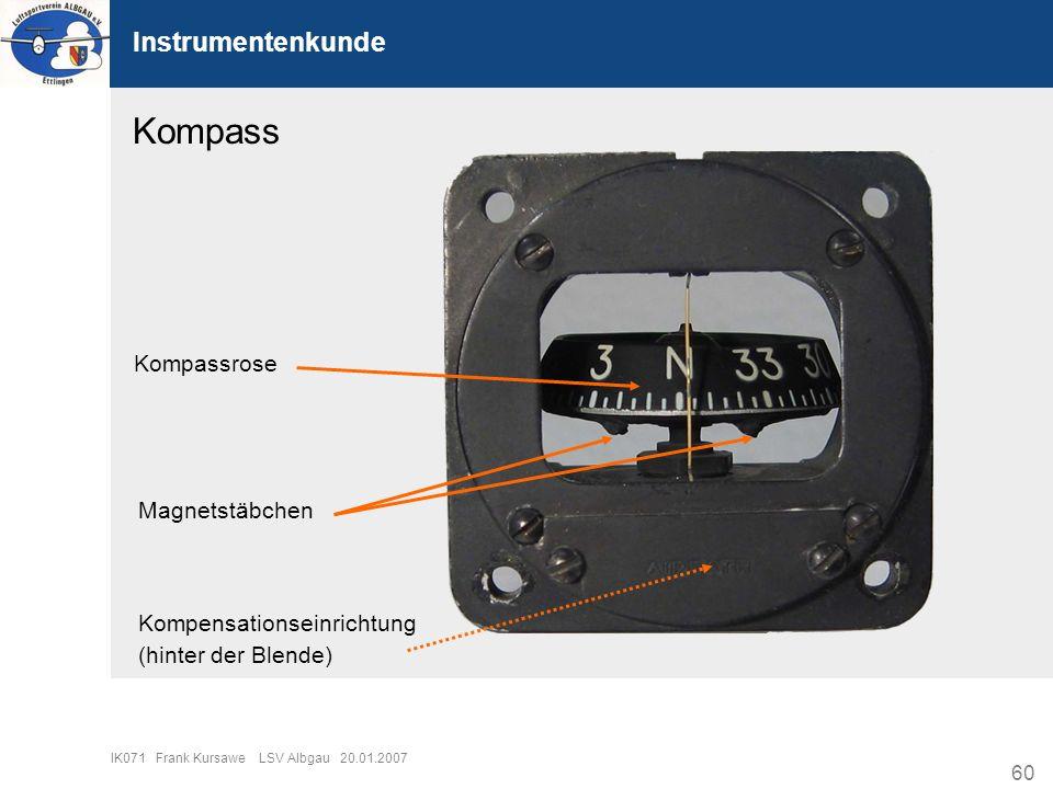 60 IK071 Frank Kursawe LSV Albgau 20.01.2007 Instrumentenkunde Kompass Kompassrose Magnetstäbchen Kompensationseinrichtung (hinter der Blende)