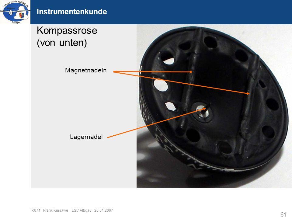 61 IK071 Frank Kursawe LSV Albgau 20.01.2007 Instrumentenkunde Kompassrose (von unten) Lagernadel Magnetnadeln