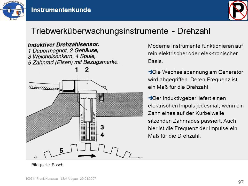 97 IK071 Frank Kursawe LSV Albgau 20.01.2007 Instrumentenkunde Triebwerküberwachungsinstrumente - Drehzahl Moderne Instrumente funktionieren auf rein