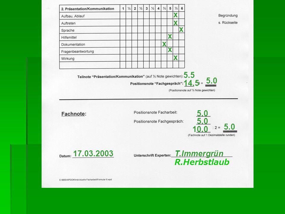 x x x x x x x 5.5 14.5 5.0 10.0 17.03.2003T.Immergrün R.Herbstlaub
