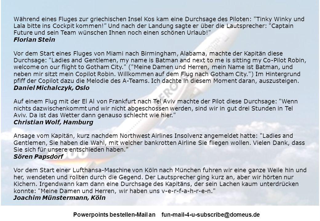 Powerpoints bestellen-Mail an fun-mail-4-u-subscribe@domeus.de Flugzeug-Durchsagen