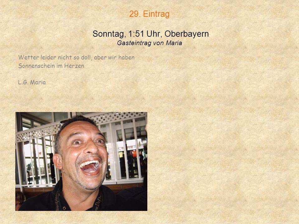 28. Eintrag Sonntag, 1:40 Uhr, Oberbayern Gasteintrag von Antje Tipp zieht euch warm an, hier zieht es aber ihr könnt euch umdrehen, dann schiebt es.