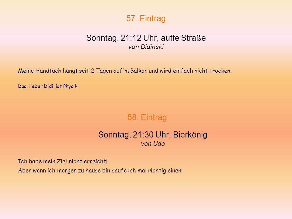 55.Eintrag Sonntag, 18:10 Uhr, Bierkönig Gasteintrag von Alfredo 2.