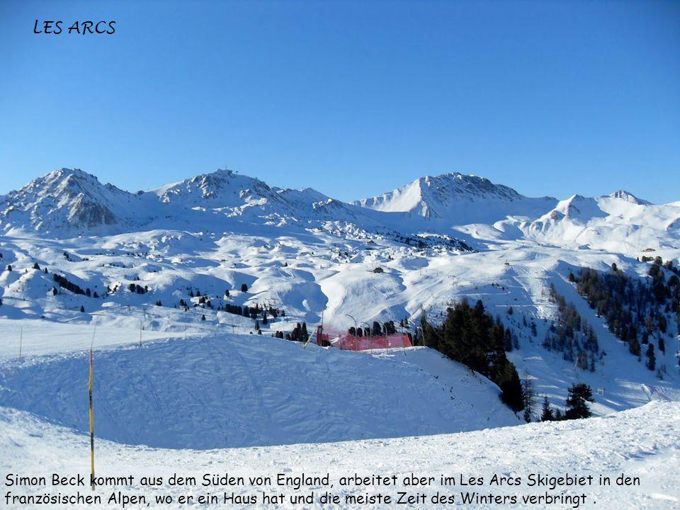 LES ARCS Simon Beck kommt aus dem Süden von England, arbeitet aber im Les Arcs Skigebiet in den französischen Alpen, wo er ein Haus hat und die meiste Zeit des Winters verbringt.